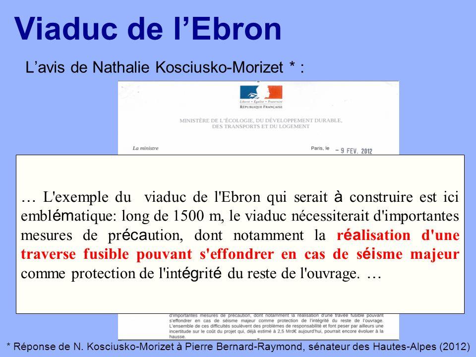 … L'exemple du viaduc de l'Ebron qui serait à construire est ici embl ém atique: long de 1500 m, le viaduc nécessiterait d'importantes mesures de pr é