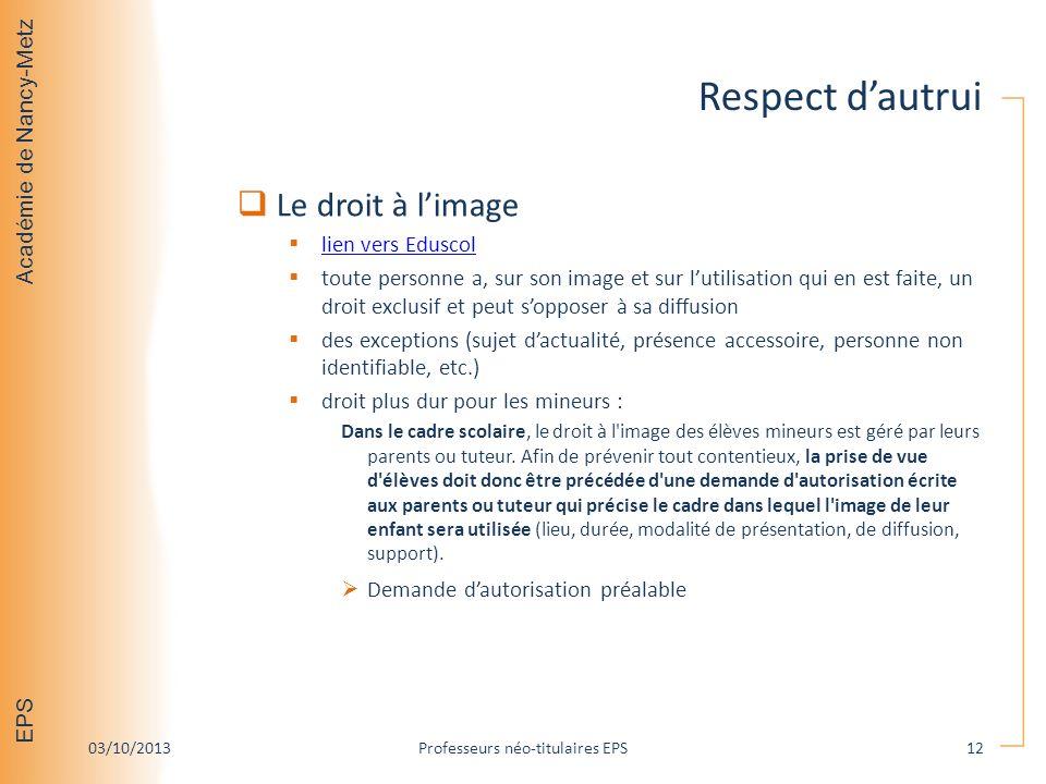 Académie de Nancy-Metz EPS Respect dautrui Le droit à limage lien vers Eduscol toute personne a, sur son image et sur lutilisation qui en est faite, u