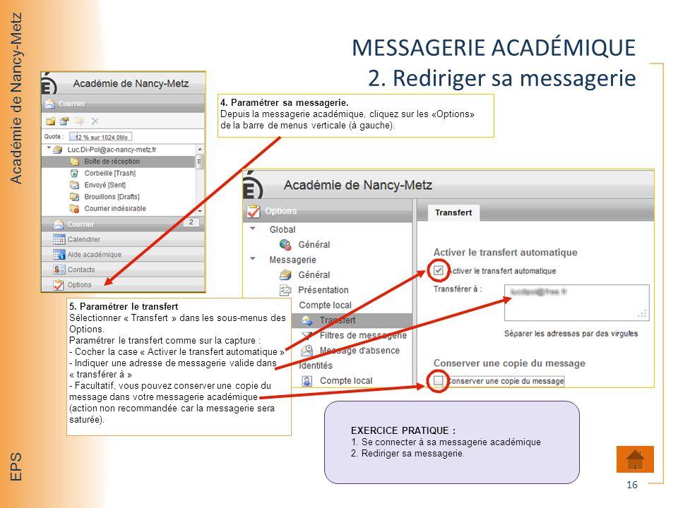 Académie de Nancy-Metz EPS MESSAGERIE ACADÉMIQUE 2. Rediriger sa messagerie 16 4. Paramétrer sa messagerie. Depuis la messagerie académique, cliquez s