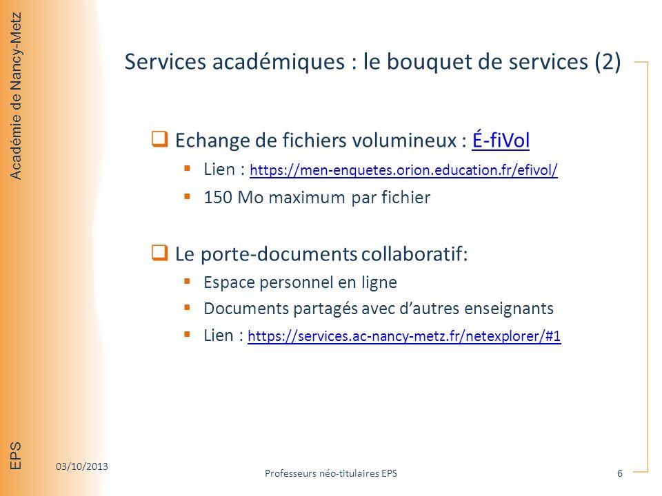 Académie de Nancy-Metz EPS Services académiques : le bouquet de services (2) Echange de fichiers volumineux : É-fiVolÉ-fiVol Lien : https://men-enquet