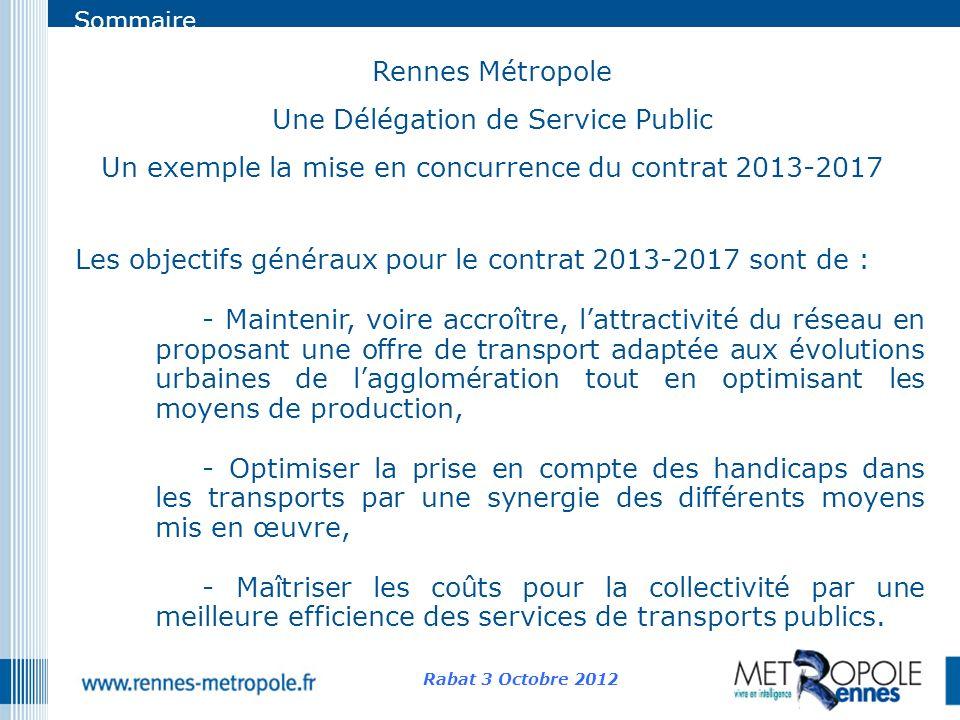 Sommaire Rennes Métropole Une Délégation de Service Public Un exemple la mise en concurrence du contrat 2013-2017 Rabat 3 Octobre 2012 Les objectifs g