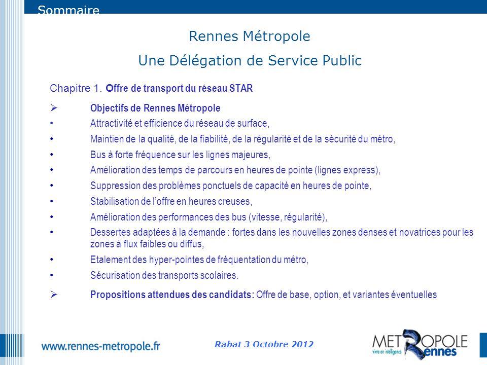 Sommaire Rennes Métropole Une Délégation de Service Public Rabat 3 Octobre 2012 Chapitre 1. O ffre de transport du réseau STAR Objectifs de Rennes Mét