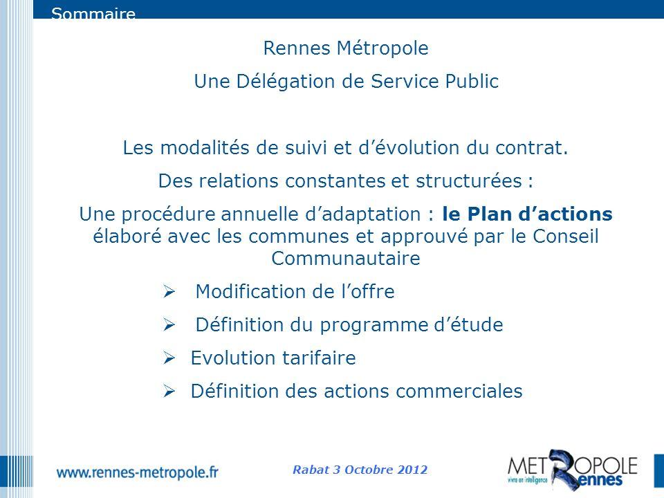 Sommaire Rennes Métropole Une Délégation de Service Public Les modalités de suivi et dévolution du contrat. Des relations constantes et structurées :