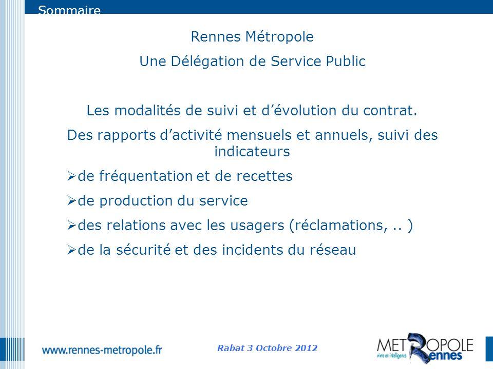 Sommaire Rennes Métropole Une Délégation de Service Public Les modalités de suivi et dévolution du contrat. Des rapports dactivité mensuels et annuels