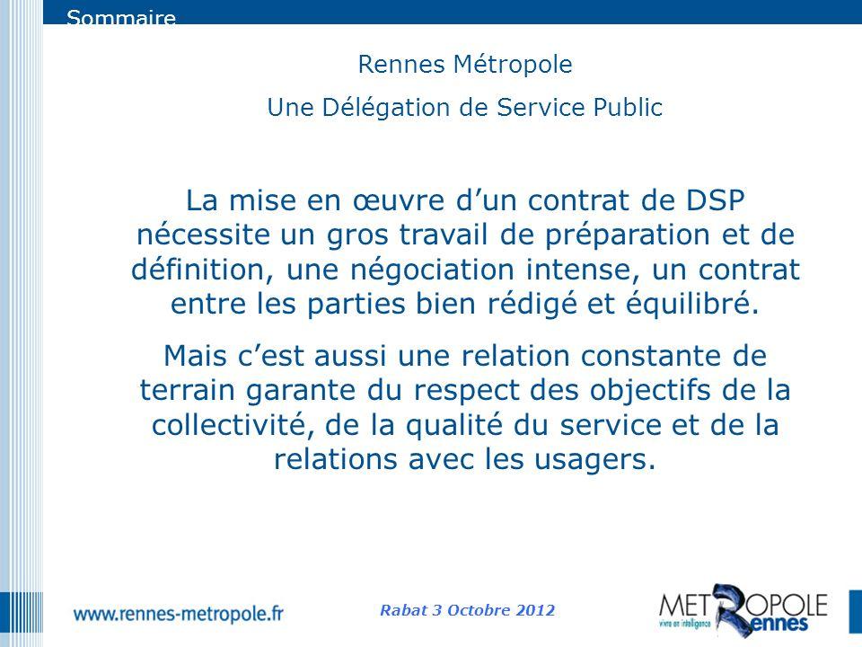 Sommaire Rennes Métropole Une Délégation de Service Public La mise en œuvre dun contrat de DSP nécessite un gros travail de préparation et de définiti