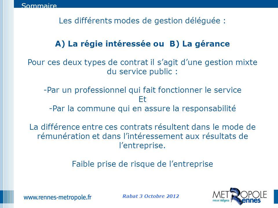 Sommaire Les différents modes de gestion déléguée : A) La régie intéressée ou B) La gérance Pour ces deux types de contrat il sagit dune gestion mixte