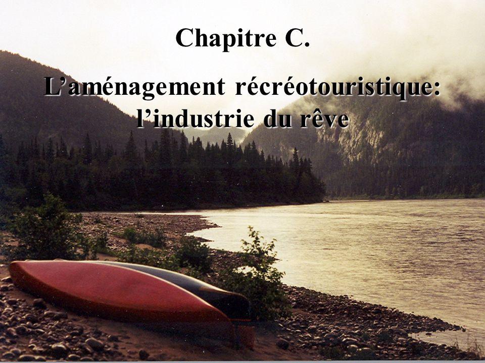 Chapitre C. Laménagement récréotouristique: lindustrie du rêve