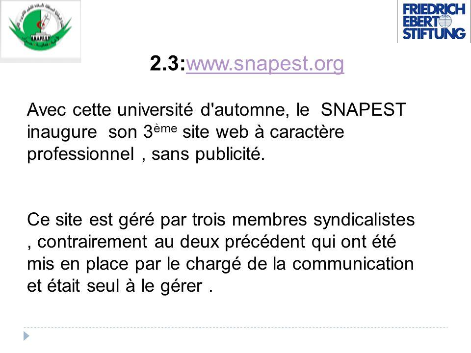 2.3:www.snapest.orgwww.snapest.org Avec cette université d'automne, le SNAPEST inaugure son 3 ème site web à caractère professionnel, sans publicité.