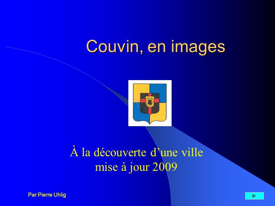Couvin, en images À la découverte dune ville mise à jour 2009 Par Pierre Uhlig
