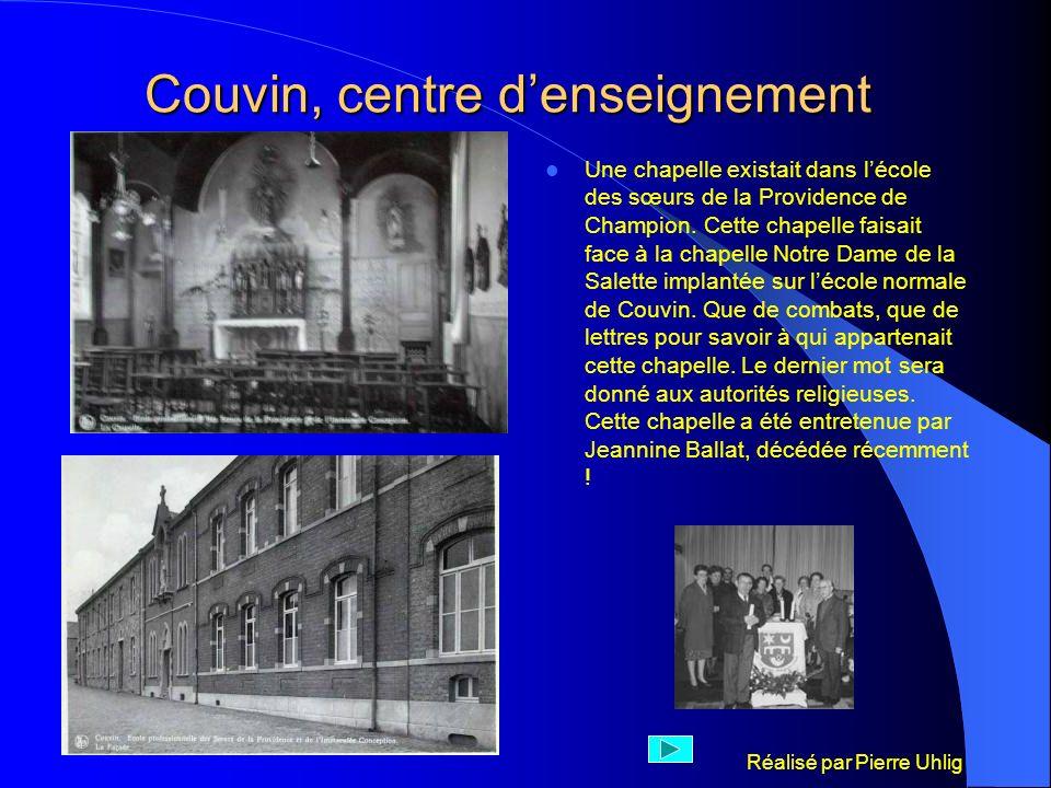 Réalisé par Pierre Uhlig Couvin, centre denseignement Une chapelle existait dans lécole des sœurs de la Providence de Champion. Cette chapelle faisait