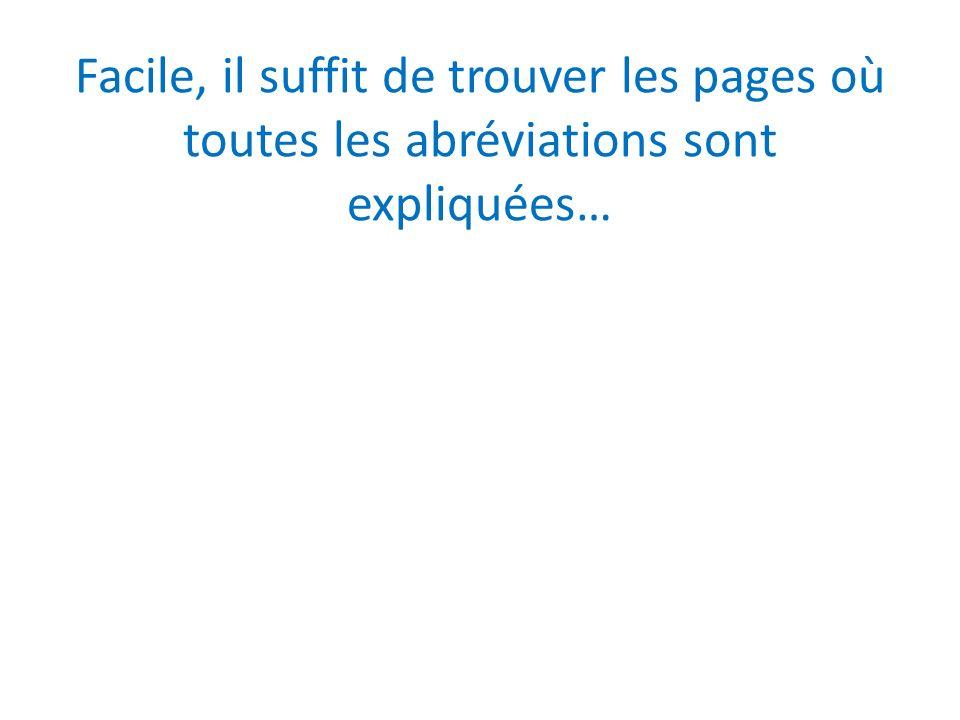Facile, il suffit de trouver les pages où toutes les abréviations sont expliquées…