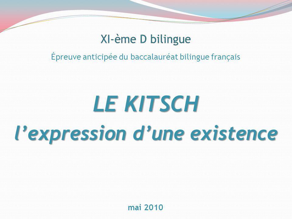 Épreuve anticipée du baccalauréat bilingue français LE KITSCH lexpression dune existence mai 2010