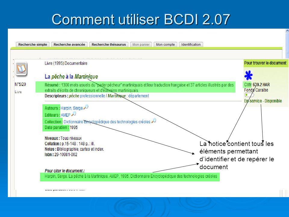 Comment utiliser BCDI 2.07 La recherche simple La notice contient tous les éléments permettant didentifier et de repérer le document