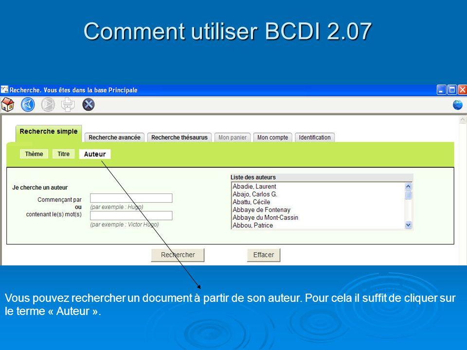 Comment utiliser BCDI 2.07 Vous pouvez rechercher un document à partir de son auteur. Pour cela il suffit de cliquer sur le terme « Auteur ».