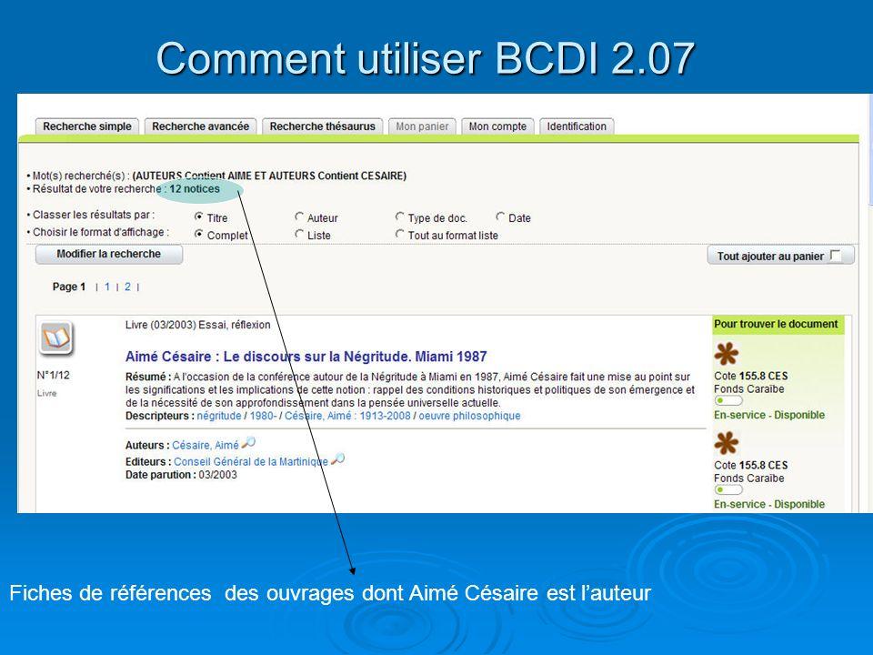 Comment utiliser BCDI 2.07 Fiches de références des ouvrages dont Aimé Césaire est lauteur