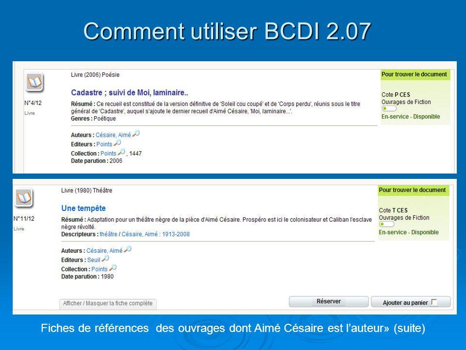 Comment utiliser BCDI 2.07 Fiches de références des ouvrages dont Aimé Césaire est lauteur » (suite)