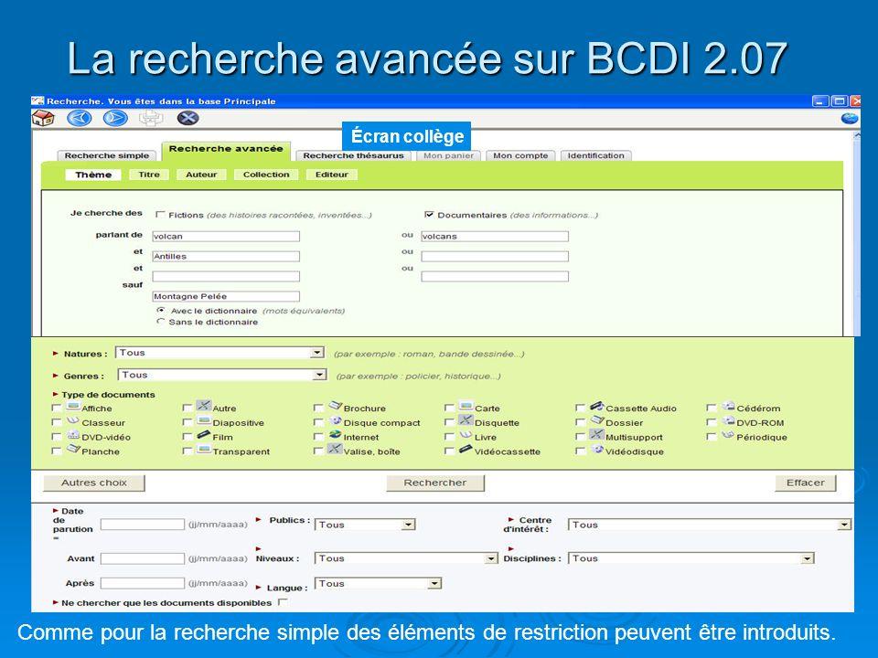 La recherche avancée sur BCDI 2.07 Écran collège Comme pour la recherche simple des éléments de restriction peuvent être introduits.
