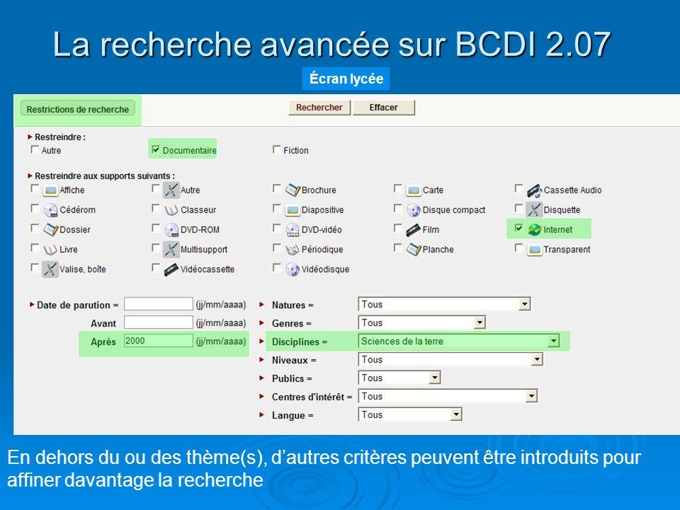 La recherche avancée sur BCDI 2.07 En dehors du ou des thème(s), dautres critères peuvent être introduits pour affiner davantage la recherche Écran ly