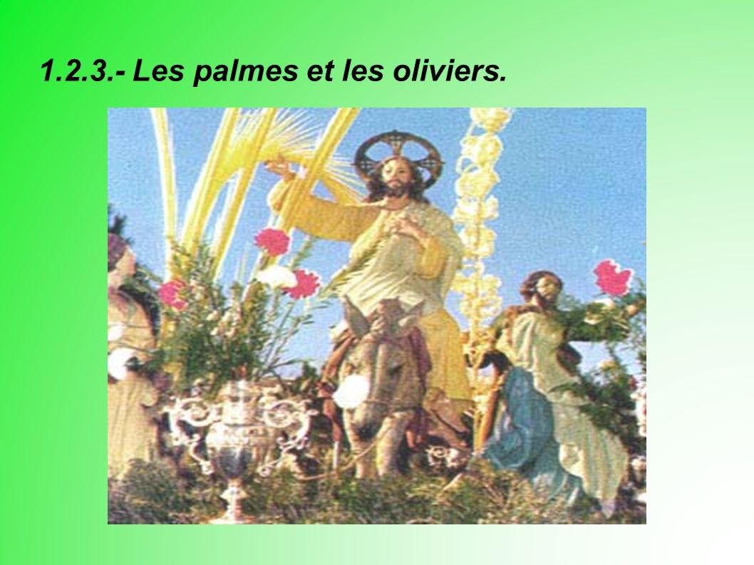 1.2.3.- Les palmes et les oliviers.