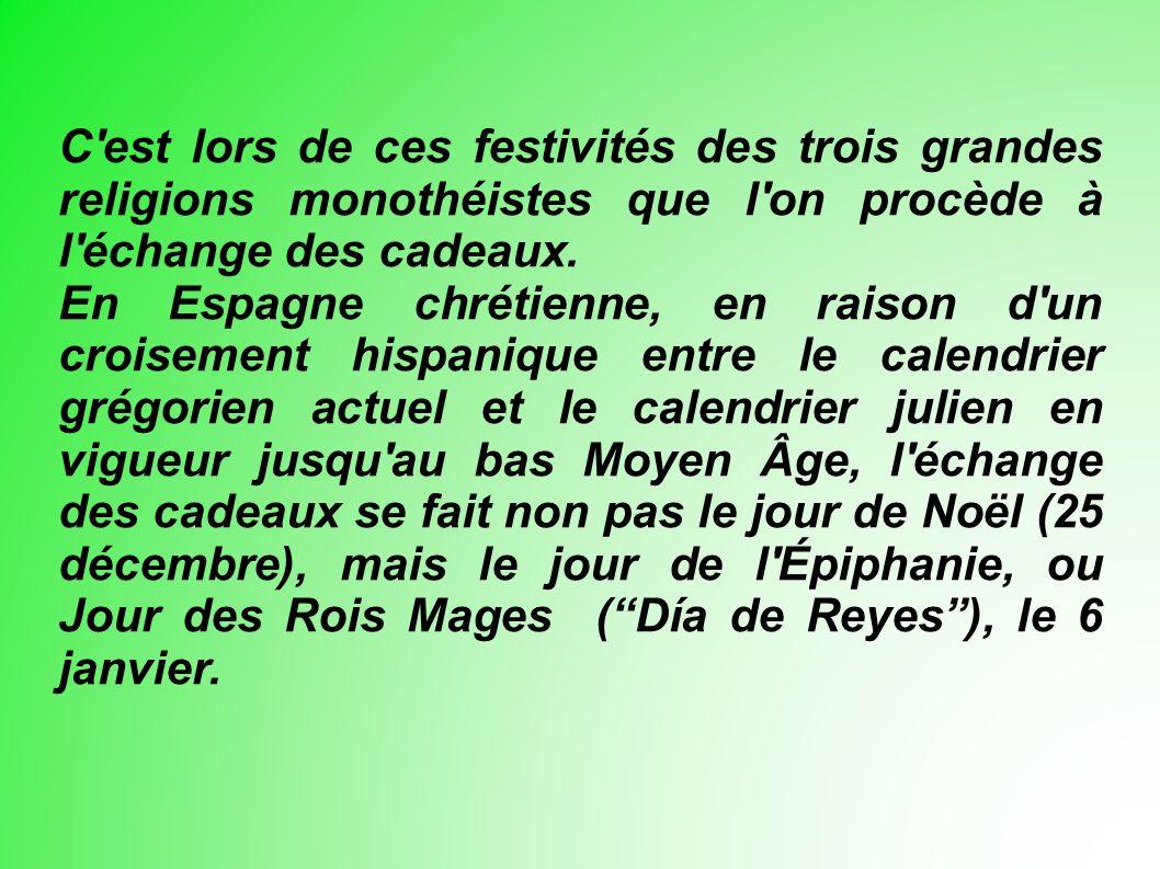 C est lors de ces festivités des trois grandes religions monothéistes que l on procède à l échange des cadeaux.