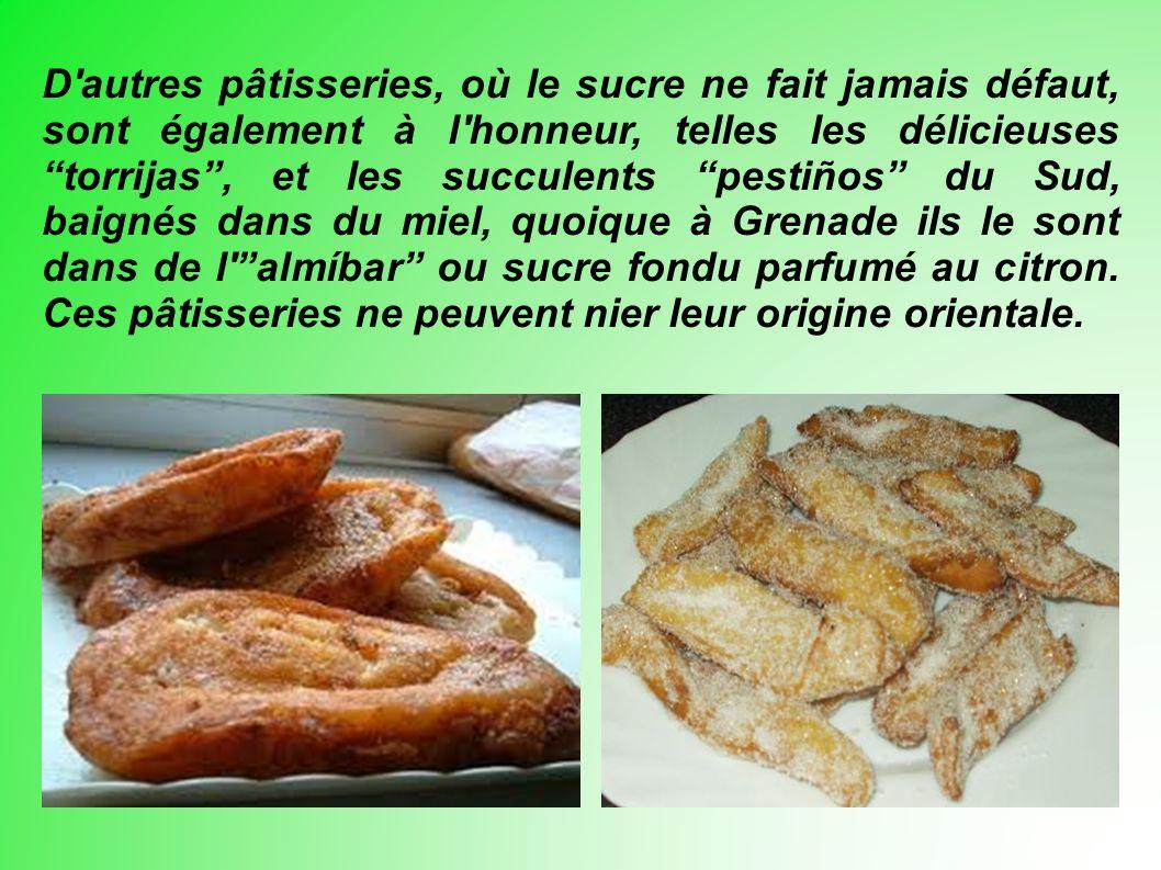 D autres pâtisseries, où le sucre ne fait jamais défaut, sont également à l honneur, telles les délicieuses torrijas, et les succulents pestiños du Sud, baignés dans du miel, quoique à Grenade ils le sont dans de l almíbar ou sucre fondu parfumé au citron.