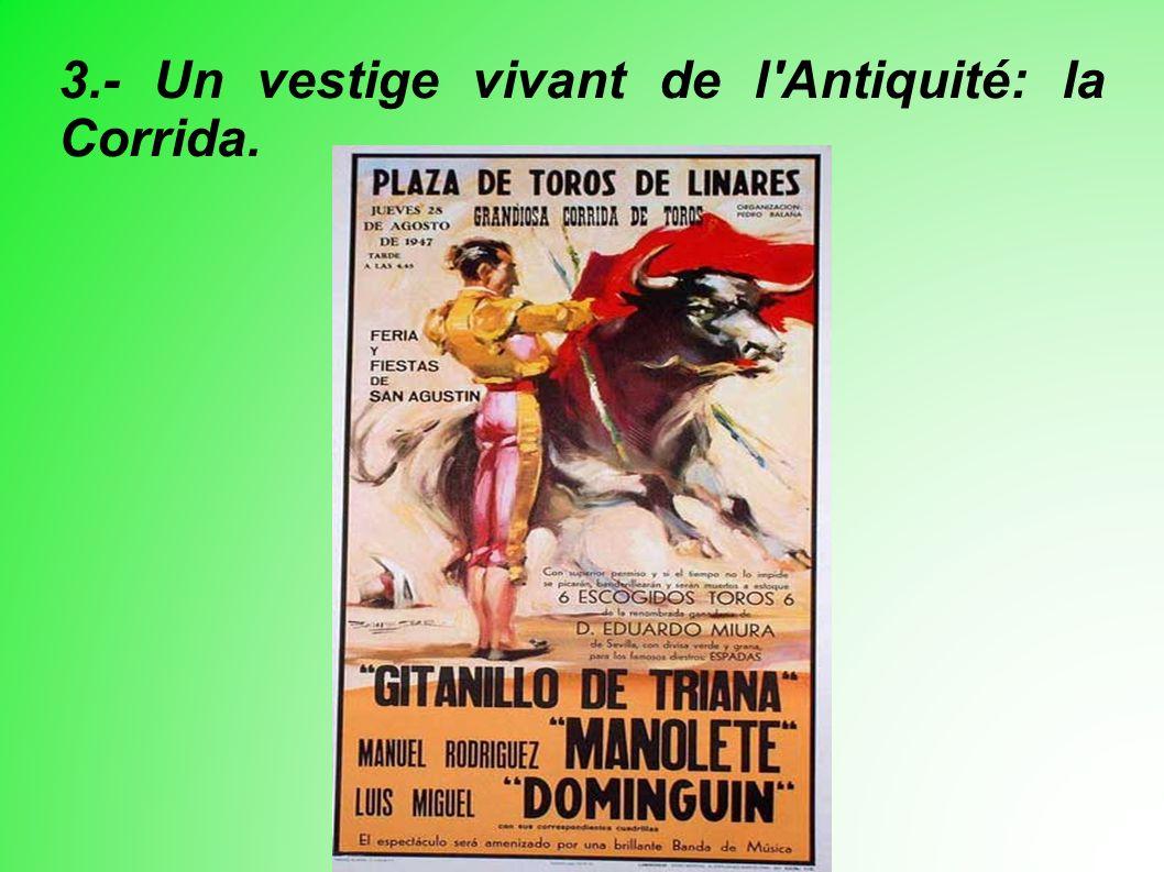3.- Un vestige vivant de l Antiquité: la Corrida.