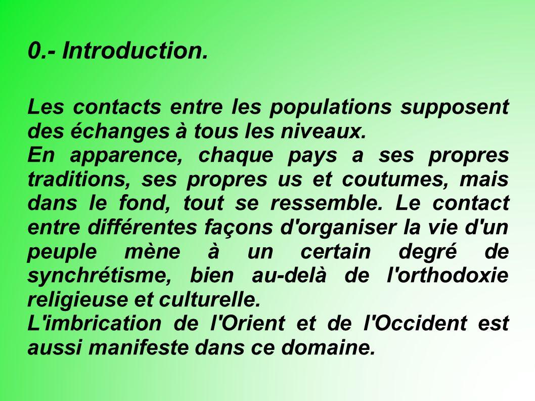 Les contacts entre les populations supposent des échanges à tous les niveaux.