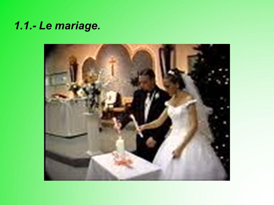 1.1.- Le mariage.
