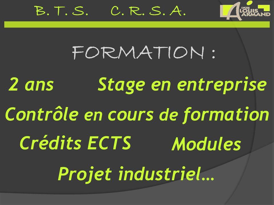 FORMATION : 2 ansStage en entreprise Projet industriel… Modules Crédits ECTS Contrôle en cours de formation