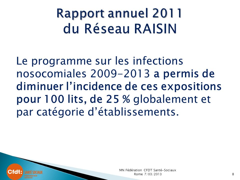 Le programme sur les infections nosocomiales 2009-2013 a permis de diminuer lincidence de ces expositions pour 100 lits, de 25 % globalement et par ca