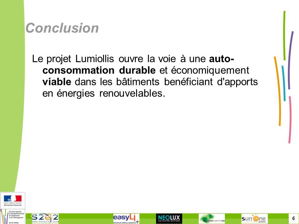6 29 mars 2012 6 Conclusion Le projet Lumiollis ouvre la voie à une auto- consommation durable et économiquement viable dans les bâtiments benéficiant