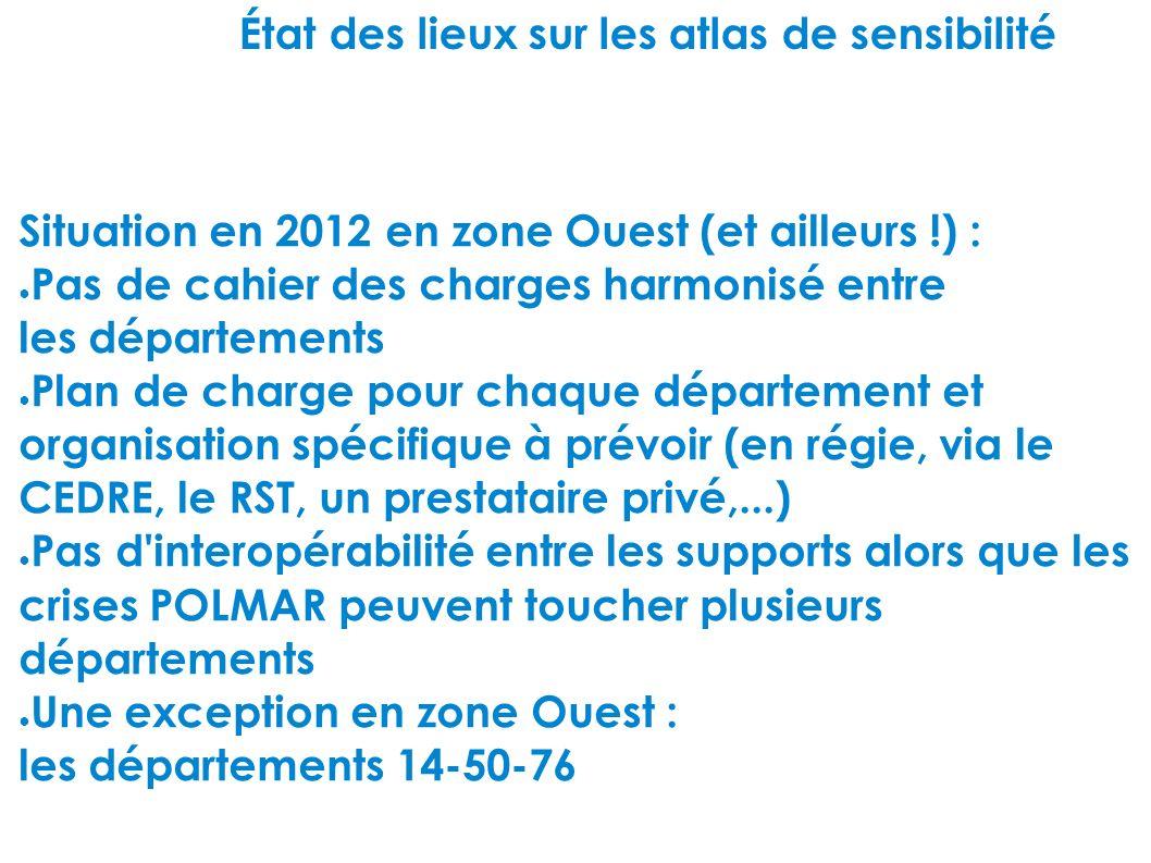État des lieux sur les atlas de sensibilité Situation en 2012 en zone Ouest (et ailleurs !) : Pas de cahier des charges harmonisé entre les départemen