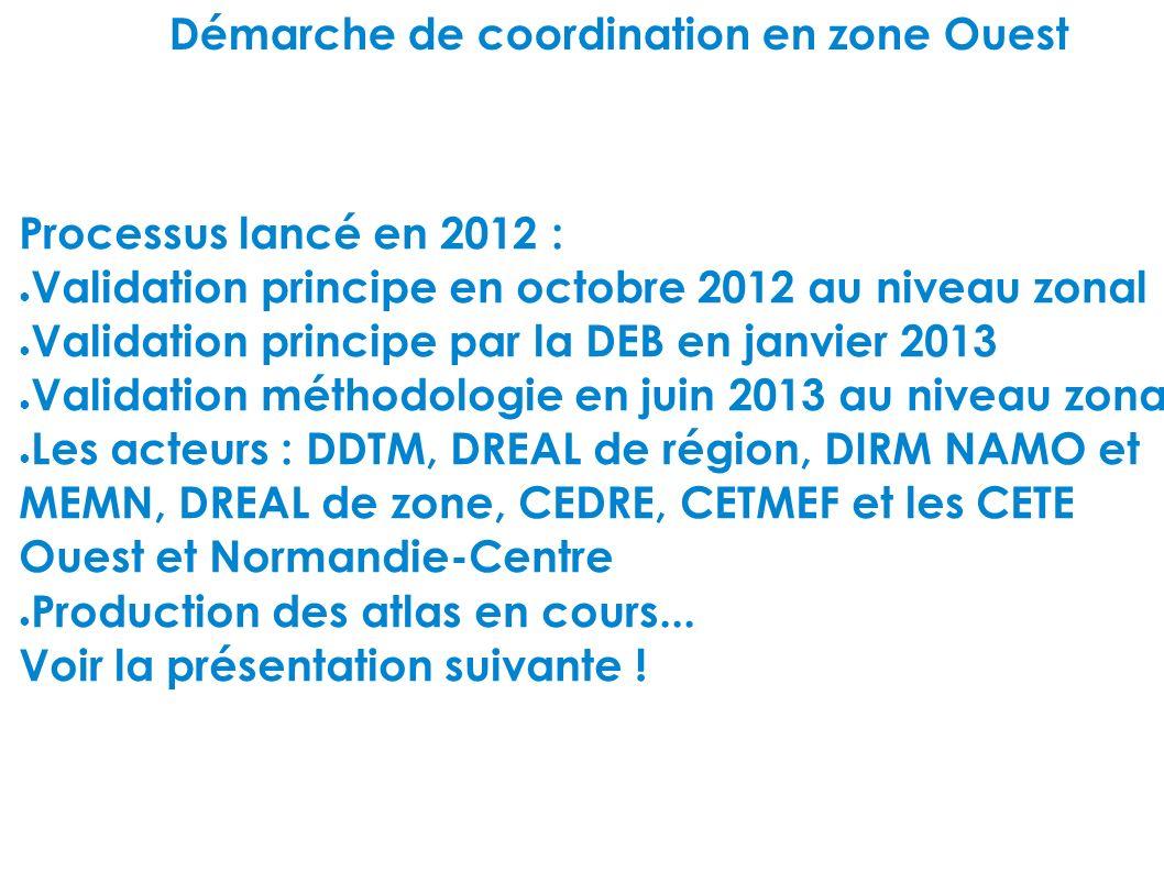 Démarche de coordination en zone Ouest Processus lancé en 2012 : Validation principe en octobre 2012 au niveau zonal Validation principe par la DEB en
