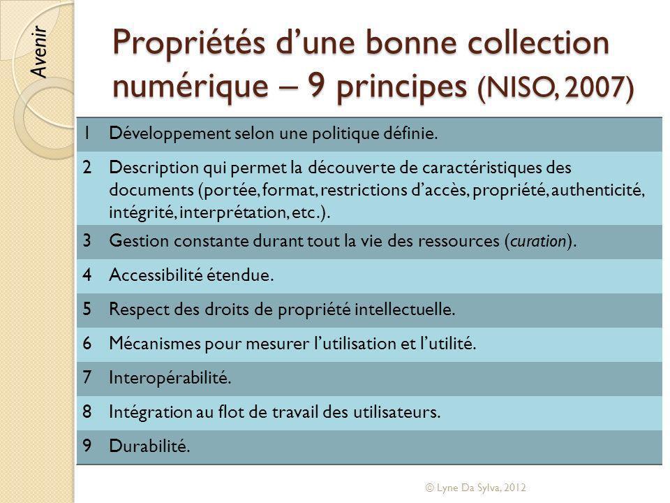 Propriétés dune bonne collection numérique – 9 principes (NISO, 2007) 1Développement selon une politique définie. 2Description qui permet la découvert