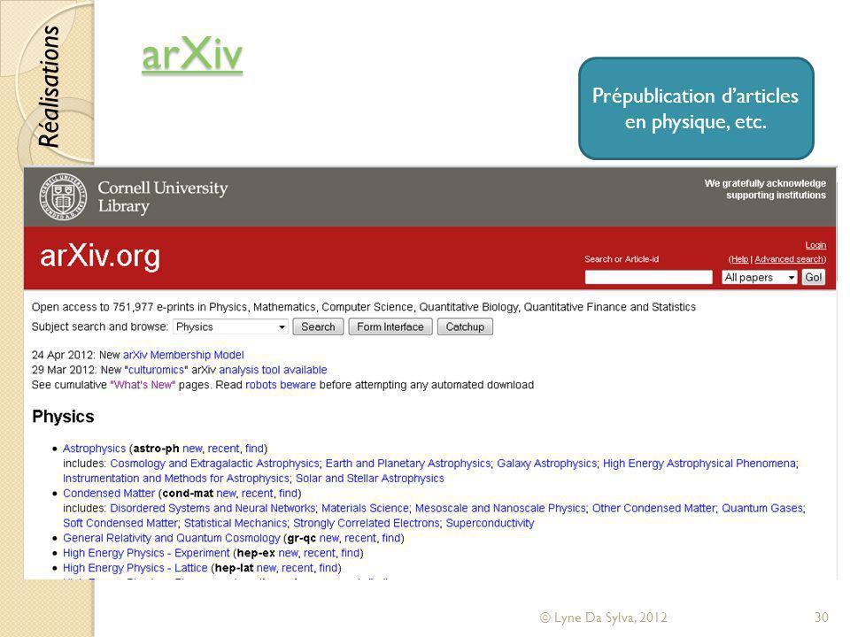 arXiv © Lyne Da Sylva, 201230 Réalisations Prépublication darticles en physique, etc.