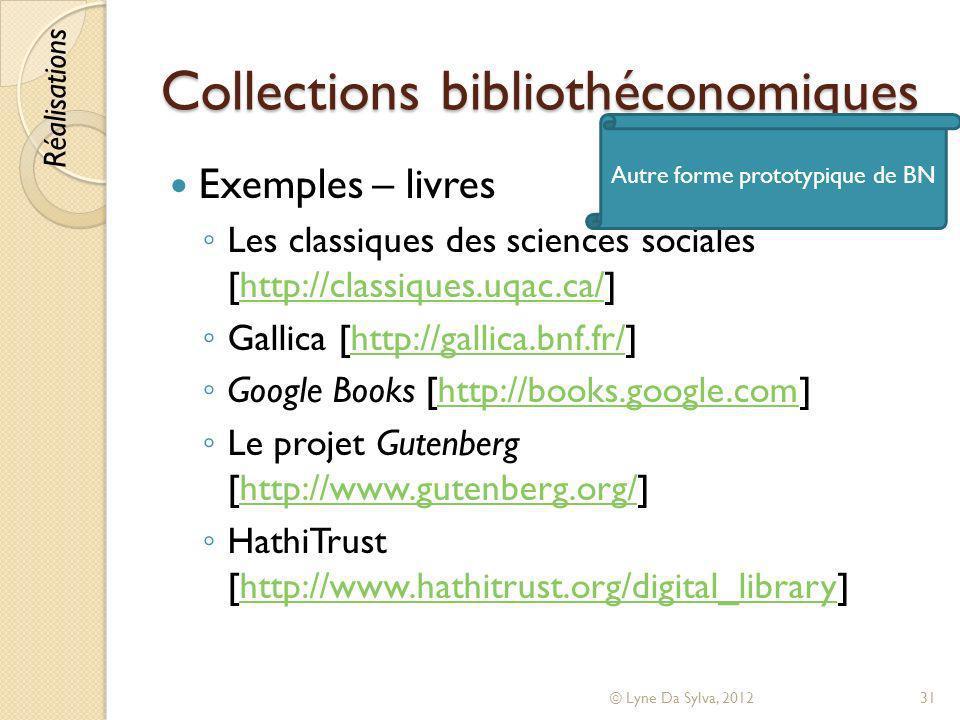 Collections bibliothéconomiques Exemples – livres Les classiques des sciences sociales [http://classiques.uqac.ca/]http://classiques.uqac.ca/ Gallica