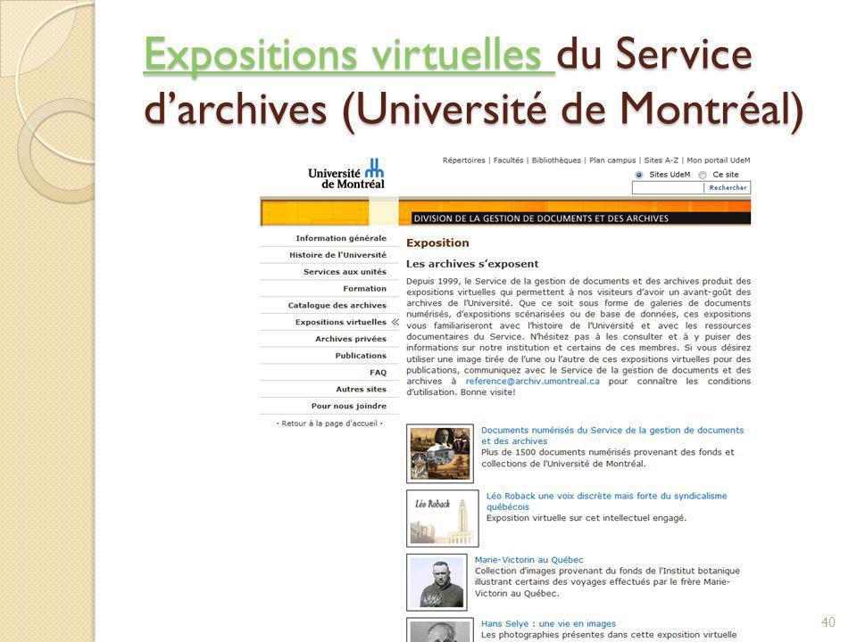 Expositions virtuelles Expositions virtuelles du Service darchives (Université de Montréal) Expositions virtuelles © Lyne Da Sylva, 201240