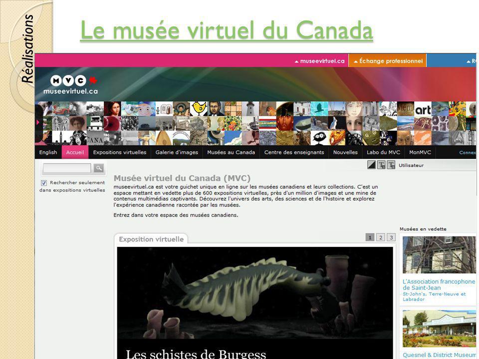 Le musée virtuel du Canada Le musée virtuel du Canada © Lyne Da Sylva, 201243 Réalisations