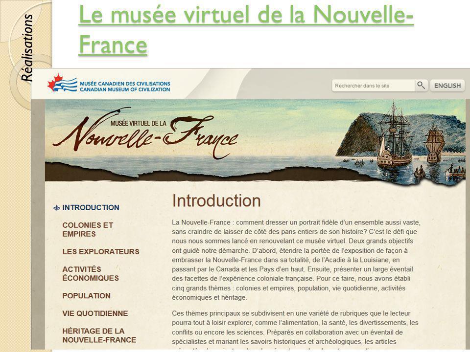 Le musée virtuel de la Nouvelle- France Le musée virtuel de la Nouvelle- France © Lyne Da Sylva, 201244 Réalisations