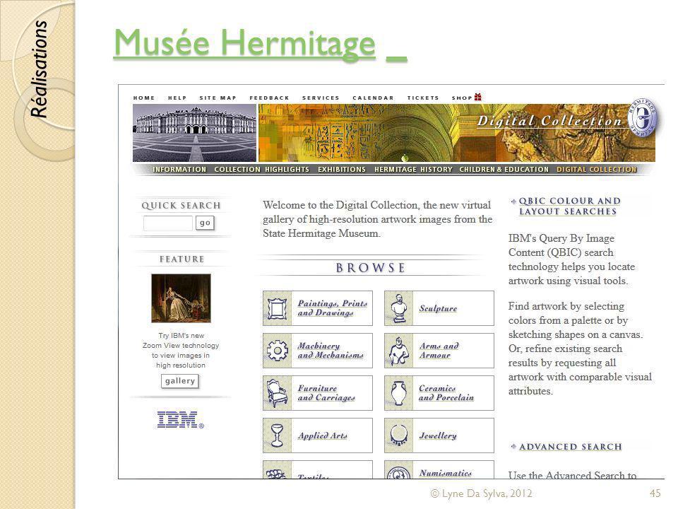 Musée HermitageMusée Hermitage _ _ Musée Hermitage_ © Lyne Da Sylva, 201245 Réalisations