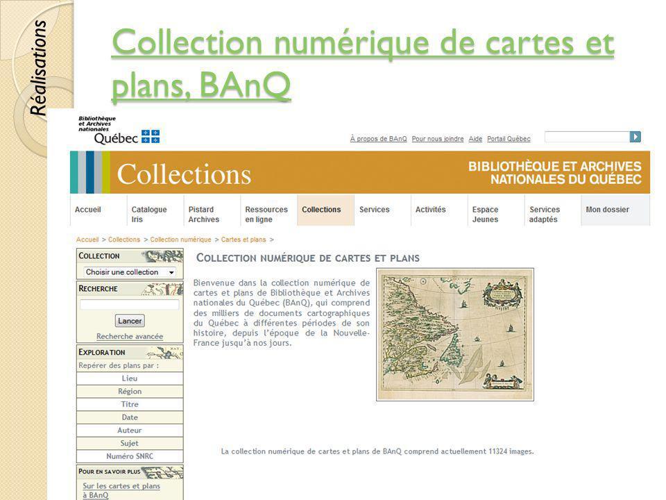 Collection numérique de cartes et plans, BAnQ Collection numérique de cartes et plans, BAnQ © Lyne Da Sylva, 201253 Réalisations