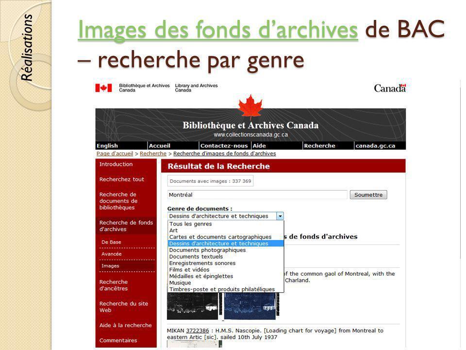Images des fonds darchivesImages des fonds darchives de BAC – recherche par genre Images des fonds darchives © Lyne Da Sylva, 201256 Réalisations