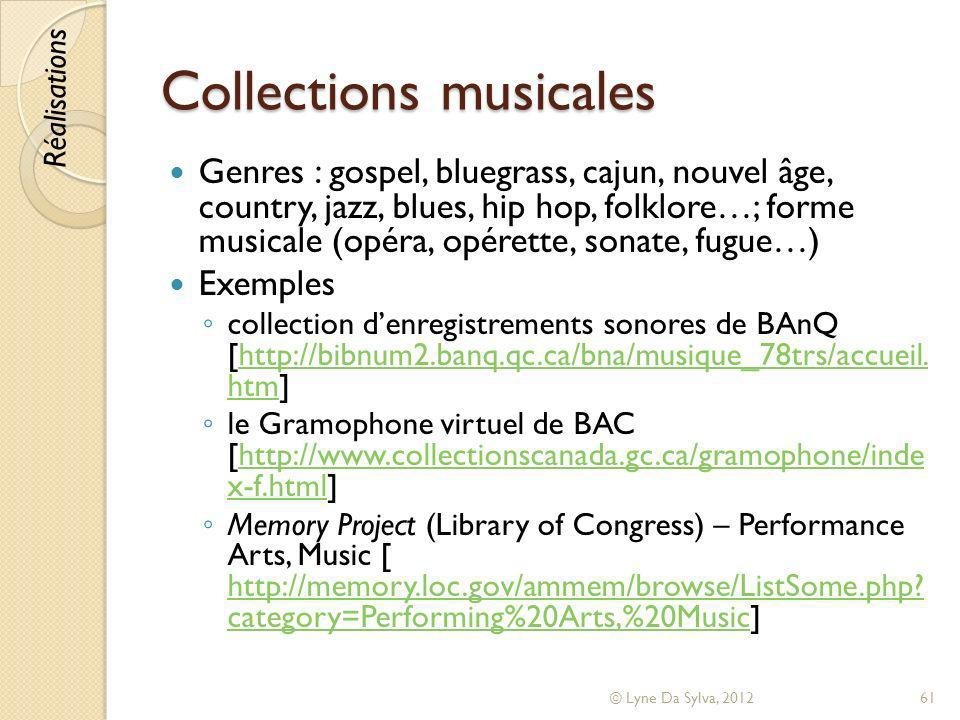 Collections musicales Genres : gospel, bluegrass, cajun, nouvel âge, country, jazz, blues, hip hop, folklore…; forme musicale (opéra, opérette, sonate