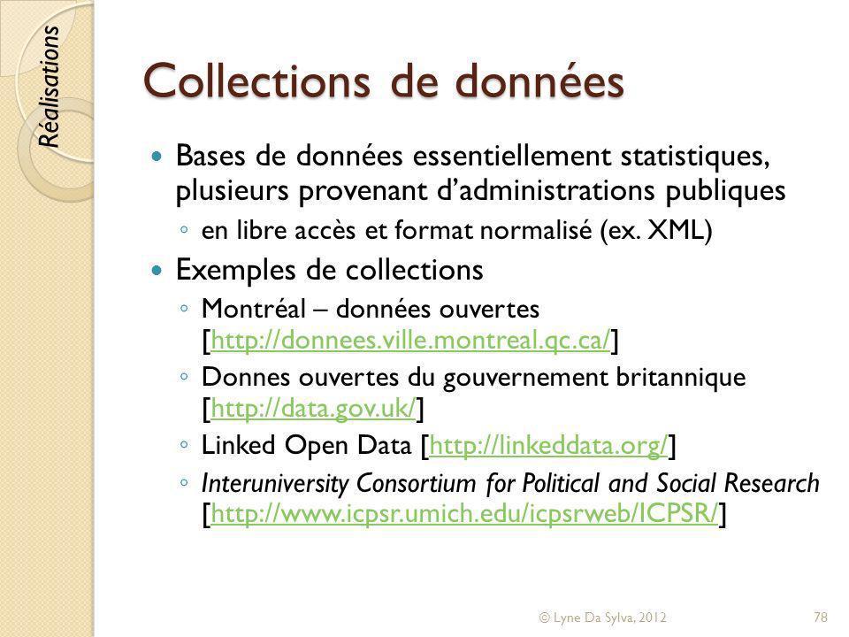 Collections de données Bases de données essentiellement statistiques, plusieurs provenant dadministrations publiques en libre accès et format normalis