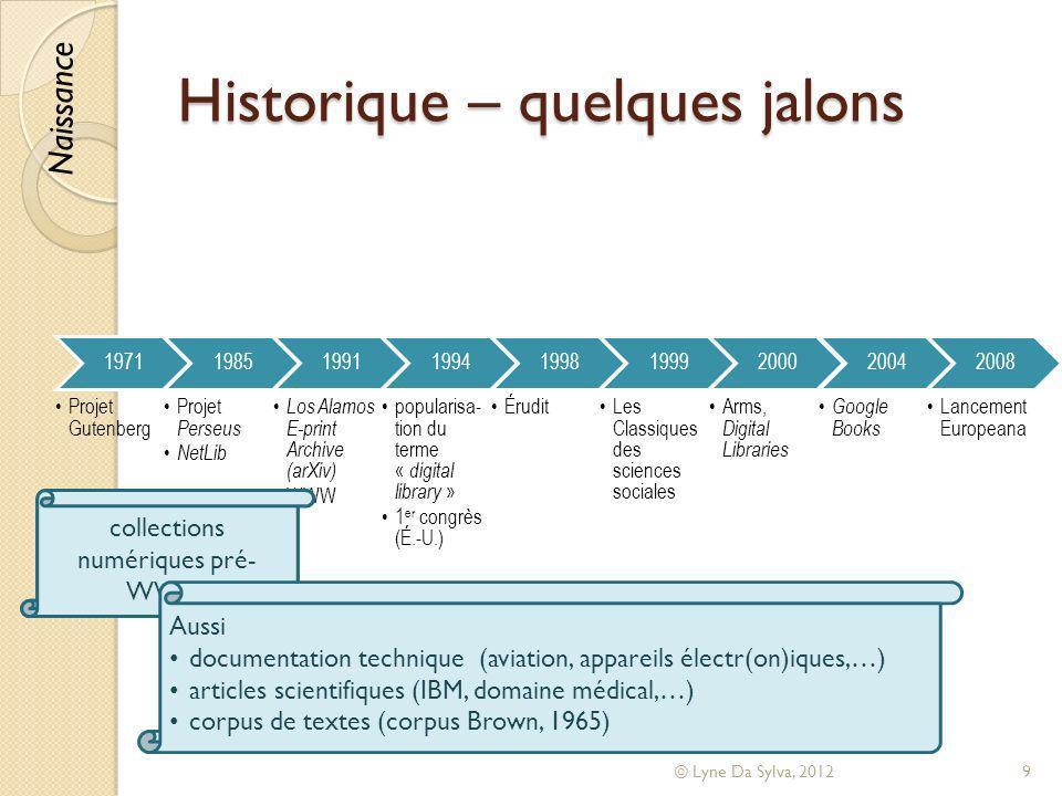 Historique – quelques jalons 1971 Projet Gutenberg 1985 Projet Perseus NetLib 1991 Los Alamos E-print Archive (arXiv) WWW 1994 popularisa- tion du ter