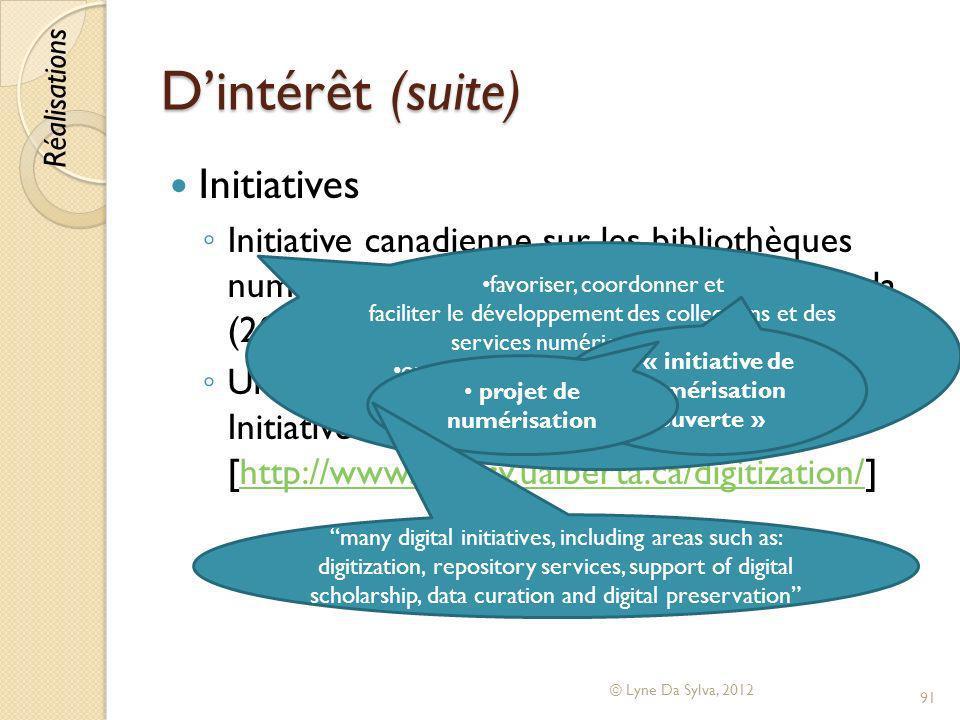 Dintérêt (suite) Initiatives Initiative canadienne sur les bibliothèques numériques (1997-2006) AlouetteCanada (2006-2008) Canadiana.org (2008-) Unive