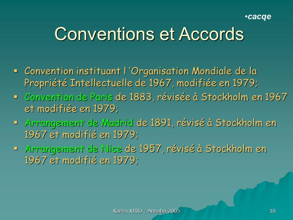 Karim KRID : Annaba 2005 10 Conventions et Accords Convention instituant l Organisation Mondiale de la Propriété Intellectuelle de 1967, modifiée en 1