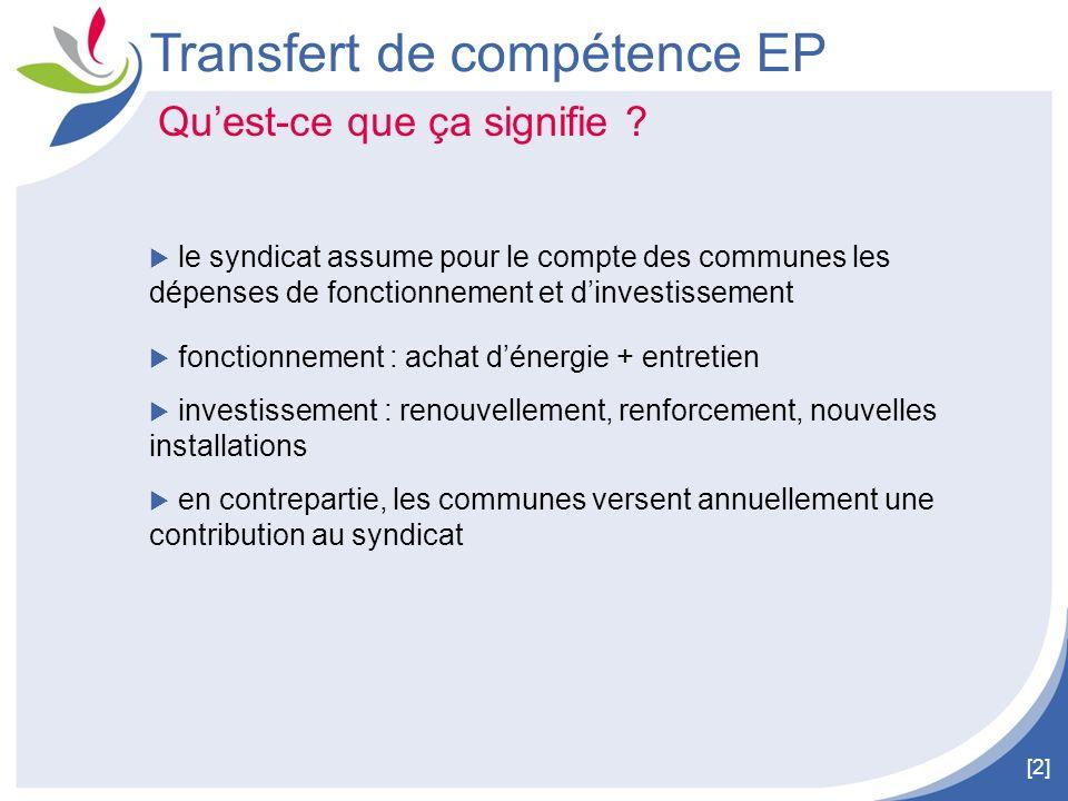 [2] Transfert de compétence EP Quest-ce que ça signifie ? le syndicat assume pour le compte des communes les dépenses de fonctionnement et dinvestisse