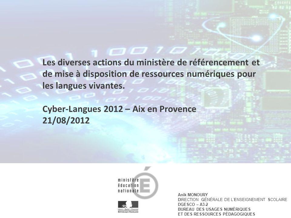 Les diverses actions du ministère de référencement et de mise à disposition de ressources numériques pour les langues vivantes.