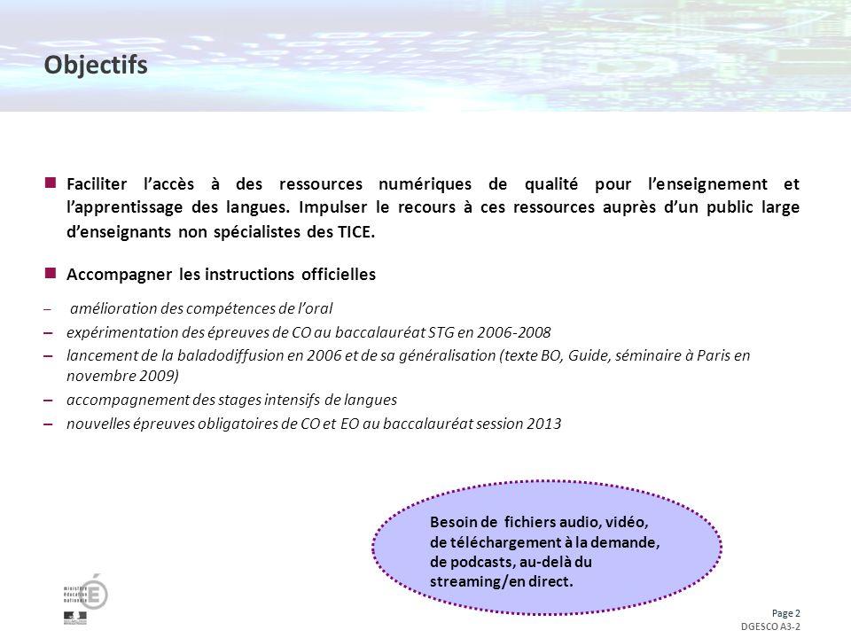Page 2 DGESCO A3-2 Page 2 Objectifs Faciliter laccès à des ressources numériques de qualité pour lenseignement et lapprentissage des langues.